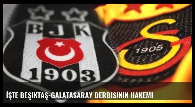 İşte Beşiktaş-Galatasaray derbisinin hakemi
