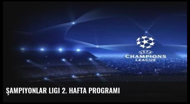 Şampiyonlar Ligi 2. hafta programı