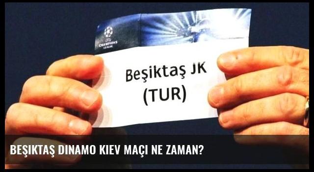 Beşiktaş Dinamo Kiev maçı ne zaman?