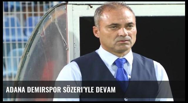 Adana Demirspor Sözeri'yle devam