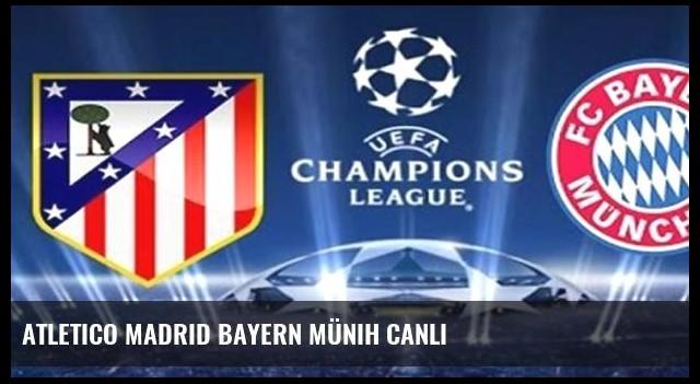Atletico Madrid Bayern Münih canlı