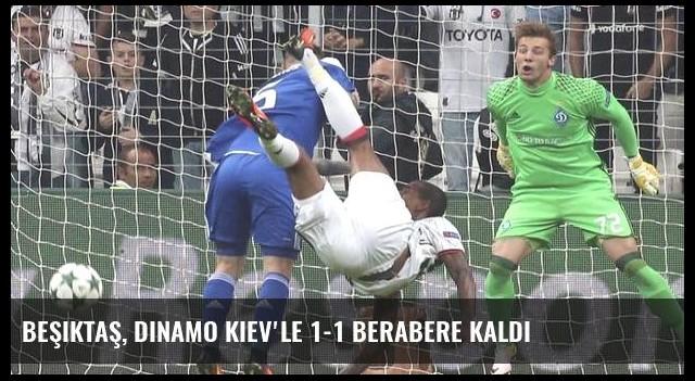 Beşiktaş, Dinamo Kiev'le 1-1 Berabere Kaldı