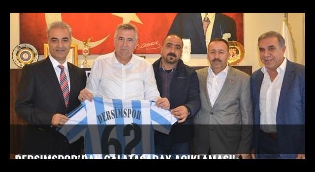Dersimspor'dan Galatasaray açıklaması!