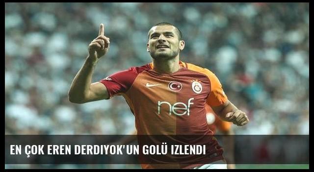 En çok Eren Derdiyok'un golü izlendi