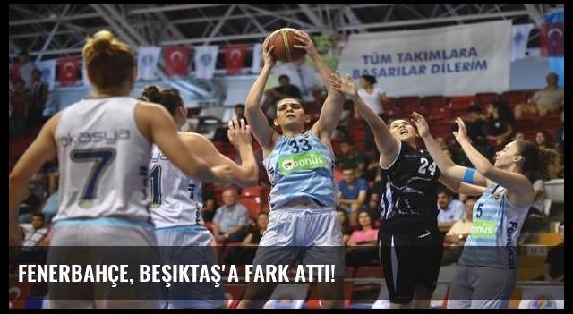Fenerbahçe, Beşiktaş'a fark attı!