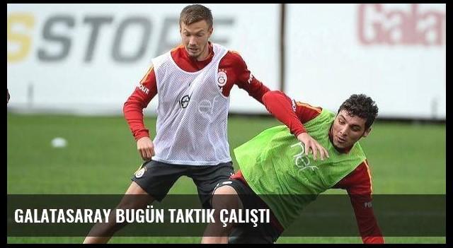 Galatasaray bugün taktik çalıştı