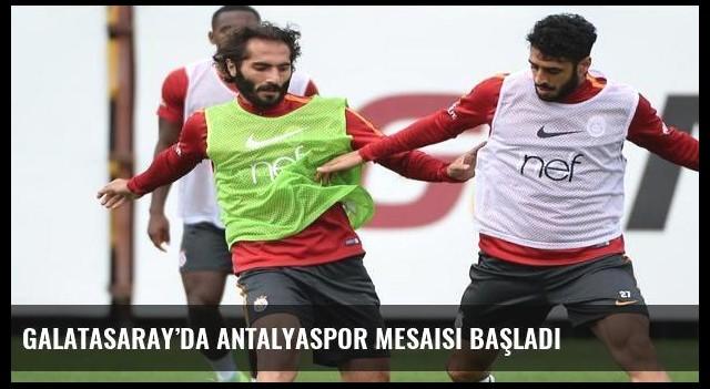 Galatasaray'da Antalyaspor mesaisi başladı