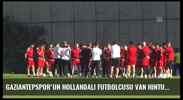 Gaziantepspor'un Hollandalı Futbolcusu Van Hintum