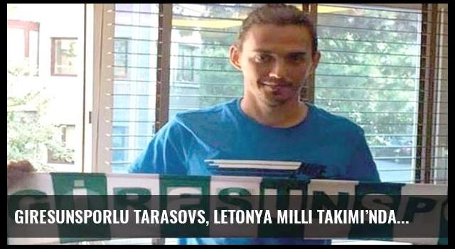Giresunsporlu Tarasovs, Letonya Milli Takımı'nda