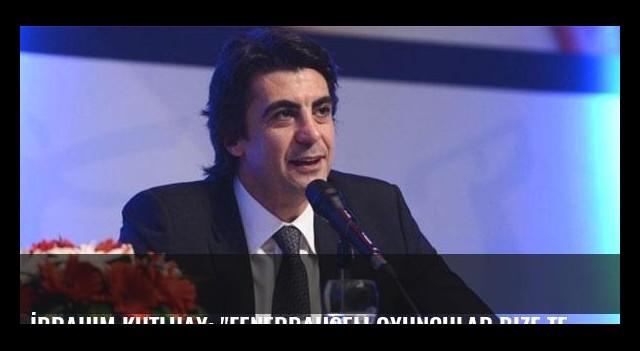İbrahim Kutluay: 'Fenerbahçeli oyuncular bize teklif edildi'