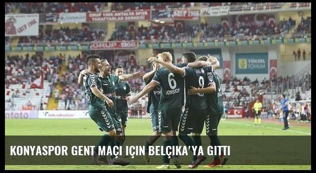 Konyaspor Gent maçı için Belçika'ya gitti