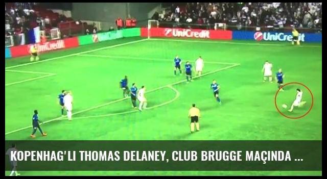 Kopenhag'lı Thomas Delaney, Club Brugge Maçında Müthiş Bir Gol Attı