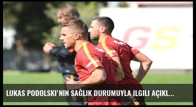 Lukas Podolski'nin sağlık durumuyla ilgili açıklama!