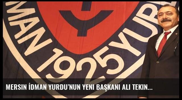 Mersin İdman Yurdu'nun yeni başkanı Ali Tekin