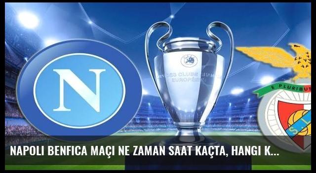 Napoli Benfica maçı ne zaman saat kaçta, hangi kanalda?