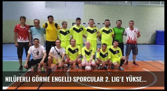 Nilüferli Görme Engelli Sporcular 2. Lig'e Yükseldi