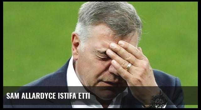 Sam Allardyce istifa etti