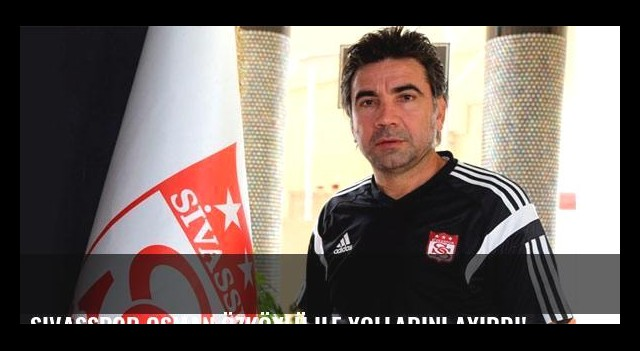 Sivasspor Osman Özköylü ile yollarını ayırdı!