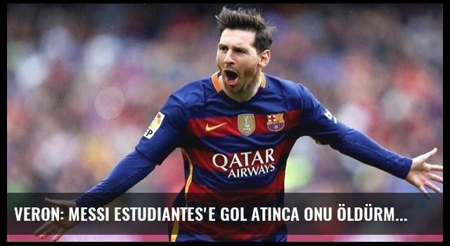 Veron: Messi Estudiantes'e Gol Atınca Onu Öldürmek İstedim
