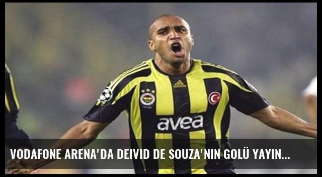 Vodafone Arena'da Deivid de Souza'nın golü yayınlandı