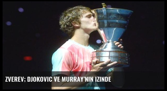 Zverev; Djokovic ve Murray'nin izinde