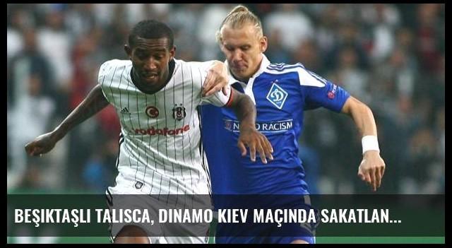Beşiktaşlı Talisca, Dinamo Kiev Maçında Sakatlandı