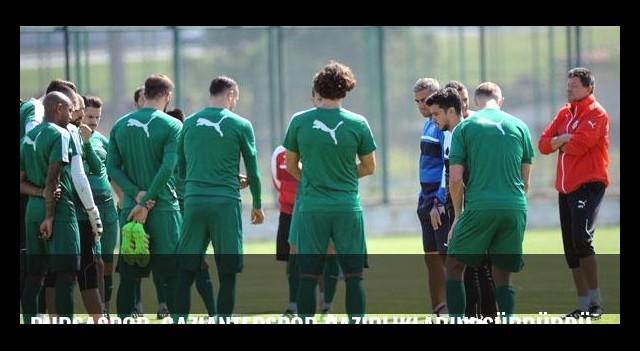 Bursaspor, Gaziantepspor hazırlıklarını sürdürdü