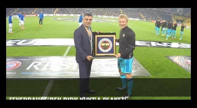 Fenerbahçe'den Dirk Kuyt'a plaket!
