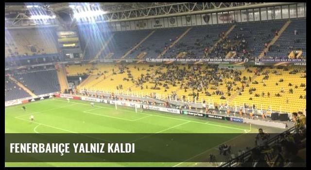 Fenerbahçe yalnız kaldı