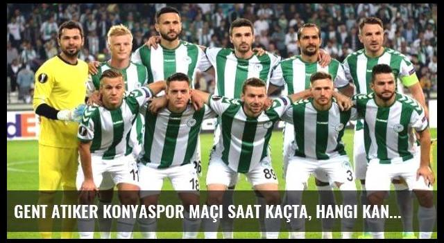 Gent Atiker Konyaspor maçı saat kaçta, hangi kanalda? Muhtemel 11'ler