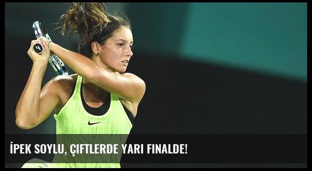 İpek Soylu, çiftlerde yarı finalde!