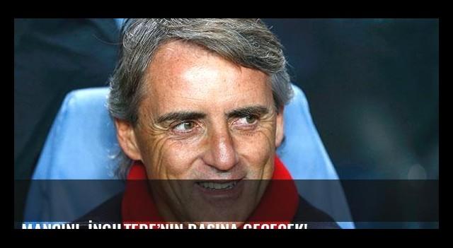 Mancini, İngiltere'nin başına geçecek!