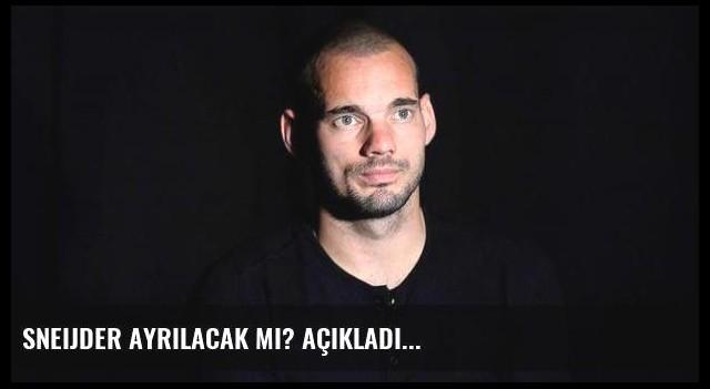 Sneijder ayrılacak mı? Açıkladı...