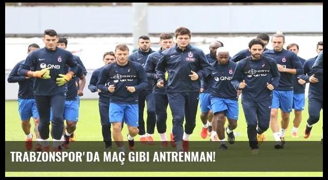 Trabzonspor'da maç gibi antrenman!