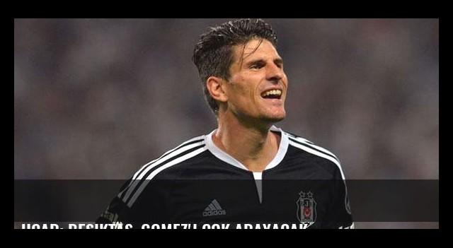 Uçar: Beşiktaş, Gomez'i çok arayacak