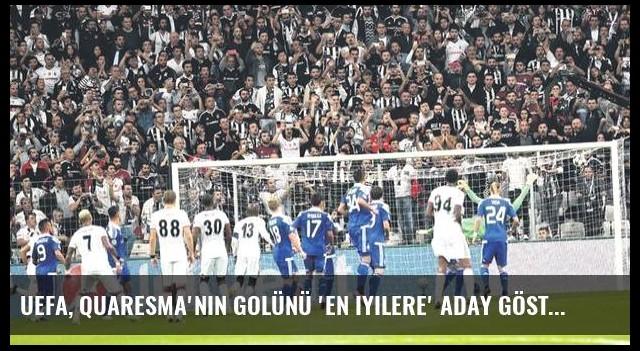 UEFA, Quaresma'nın golünü 'en iyilere' aday gösterdi