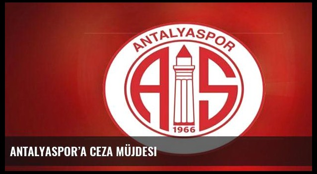 Antalyaspor'a ceza müjdesi