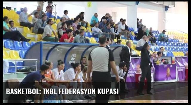 Basketbol: Tkbl Federasyon Kupası