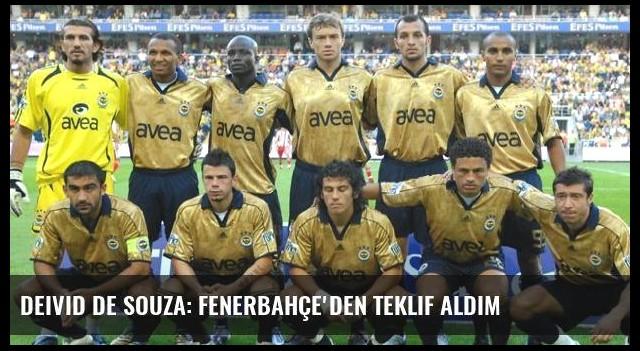 Deivid de Souza: Fenerbahçe'den Teklif Aldım