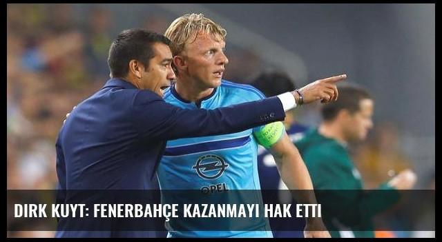 Dirk Kuyt: Fenerbahçe kazanmayı hak etti