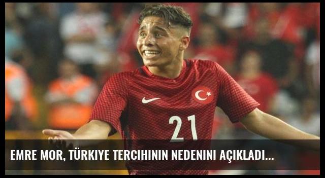 Emre Mor, Türkiye tercihinin nedenini açıkladı