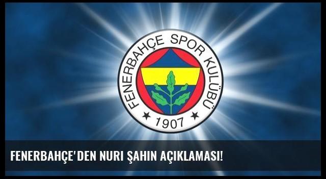 Fenerbahçe'den Nuri Şahin açıklaması!