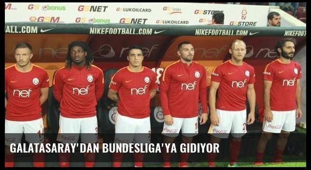 Galatasaray'dan Bundesliga'ya gidiyor