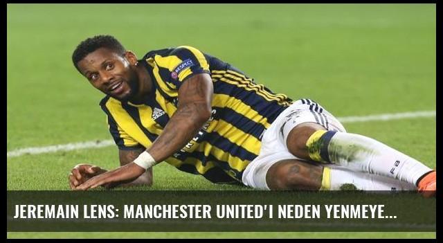 Jeremain Lens: Manchester United'ı neden yenmeyelim?