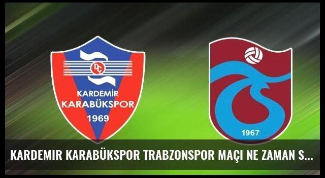 Kardemir Karabükspor Trabzonspor maçı ne zaman saat kaçta hangi kanalda?