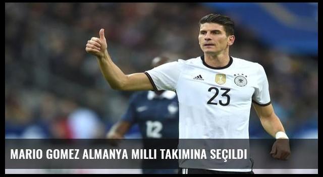 Mario Gomez Almanya Milli Takımına seçildi