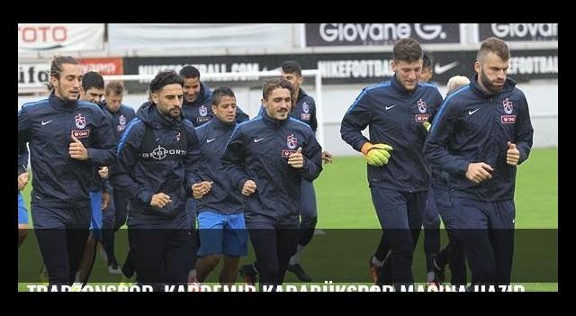 Trabzonspor, Kardemir Karabükspor maçına hazır