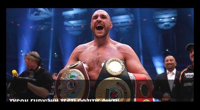 Tyson Fury'nin testi pozitif çıktı!