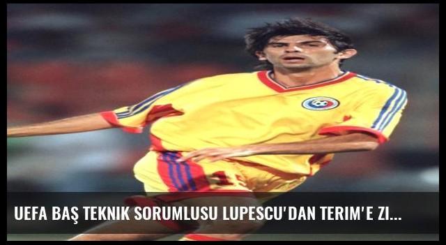 UEFA Baş Teknik Sorumlusu Lupescu'dan Terim'e Ziyaret