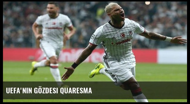 UEFA'nın gözdesi Quaresma